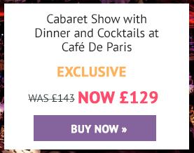 Cabaret Show with Dinner and Cocktails at Café De Paris - (was £143) Now £129