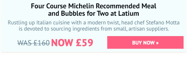 Four Course Michelin Recommended Meal and Bubbles for Two at Latium - Was £160, Now £59