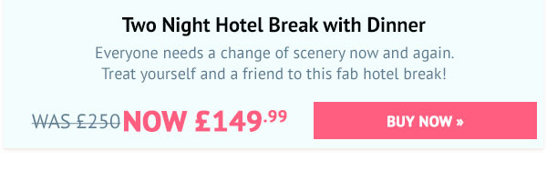 Two Night Hotel Break with Dinner - Was £250, Now £149.99
